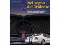 Nel segno del tridente - Tutte le Maserati modello per modello 1926-2003