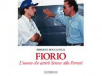Fiorio - L'uomo che attirò Senna alla Ferrari