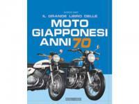 Il grande libro delle Moto giapponesi Anni 70