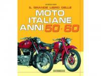 Il grande libro delle Moto italiane Anni 50-60