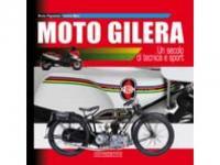 Moto Gilera - Un secolo di tecnica e sport