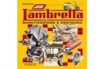 Lambretta - Manutenzione e restauro. Edizione ampliata