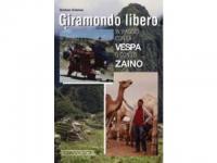 Giramondo libero - In viaggio con la Vespa o con..