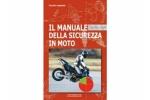 Il Manuale delle sicurezze in Moto